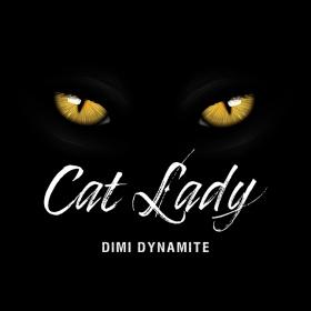 DIMI DYNAMITE - CAT LADY